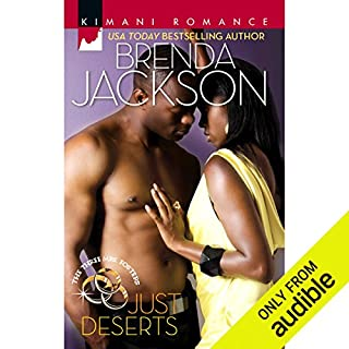 Just Desserts                   Written by:                                                                                                                                 Brenda Jackson                               Narrated by:                                                                                                                                 Savannah Richards                      Length: 4 hrs and 22 mins     Not rated yet     Overall 0.0