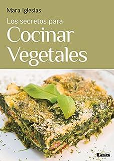 Los Secretos Para Cocinar Vegetales