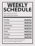 Hustle Weekly Schedule Canvas Motivational Wall Art Entrepreneur Quotes-Inspirational Hustle Wall Art Canvas Prints Artwork Framed Ready to Hang for Home Bathroom Office Decor -12'x16'