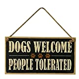 "Vorcool - Targhetta decorativa con scritta ""Dogs welcome, people tolerated"", in legno"