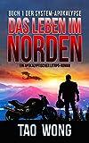 Das Leben im Norden: Ein Apokalyptischer LitRPG-Roman (Die System-Apokalypse 1) (German Edition)