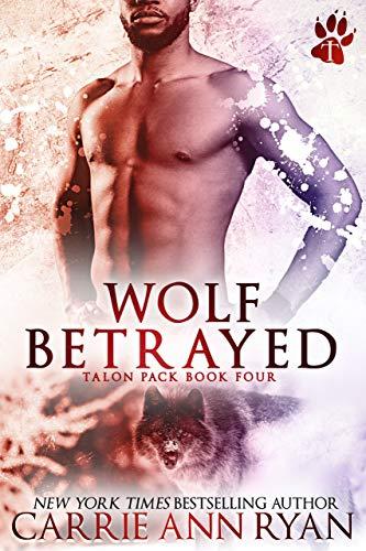 Wolf Betrayed (Talon Pack Book 4) (English Edition) eBook: Ryan ...