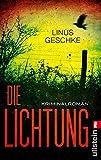 Die Lichtung: Kriminalroman (Jan-Römer-Krimi, Band 1) - Linus Geschke