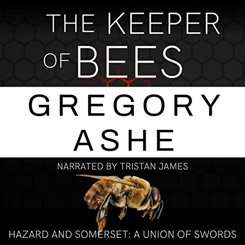 The Keeper of Bees: Hazard and Somerset: A Union of Swords, Book 5