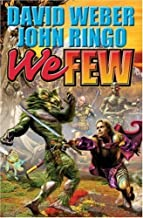 We Few (March Upcountry) by Weber, David, Ringo, John (April 5, 2005) Hardcover