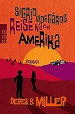 Sigrid Ødegårds Reise nach Amerika de Derek B. Miller