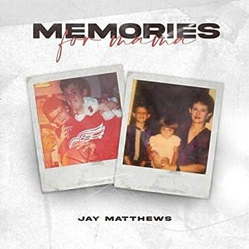 Memories (For Mama)