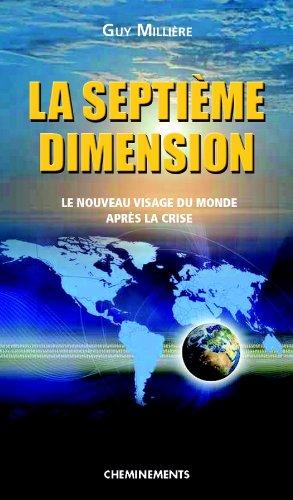 La septième dimension : le nouveau visage du monde après la crise
