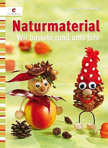 Naturmaterial: Wir basteln rund ums Jahr