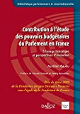 Contribution à l'étude des pouvoirs budgétaires du Parlement en France - Éclairage historique et perspectives d'évolution