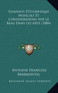 Elements D'Esthetique Musicale Et Considerations Sur Le Beau Dans Les Arts (1884)