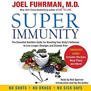 Super Immunity     A Breakthrough Program to Boost the Body's Defenses and Stay Healthy All Year Round              Written by:                                                                                                                                 Joel Fuhrman                               Narrated by:                                                                                                                                 Ned Sparrow                      Length: 5 hrs and 59 mins     5 ratings     Overall 4.8