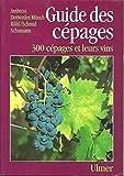GUIDE DES CEPAGES. 300 cépages et leurs vins