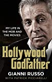 Hollywood Godfather: The most authentic mafia book you ll ever read