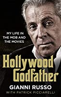 Hollywood Godfather: The most authentic mafia book you'll ever read