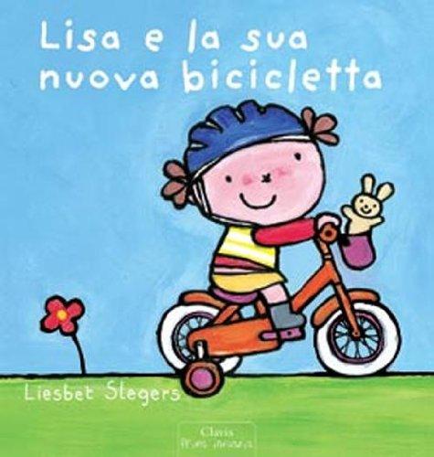 Lisa e la sua nuova bicicletta. Ediz. illustrata