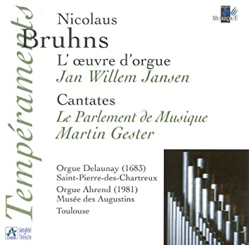 Bruhns: L'oeuvre d'orgue - Cantates (Orgue Delaunay St Pierre-des-Chartreux, orgue Ahrend Musée des Augustins, Toulouse)