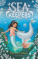 Sea Keepers: The Sea Unicorn: Book 2