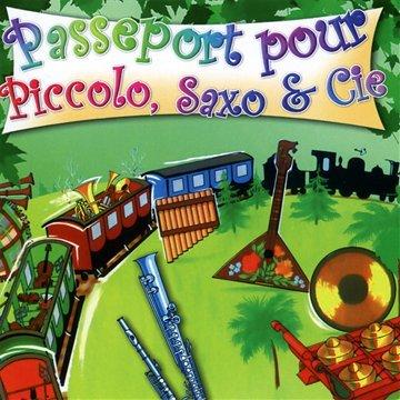 Passeport pour Piccolo, Saxo et Compagnie