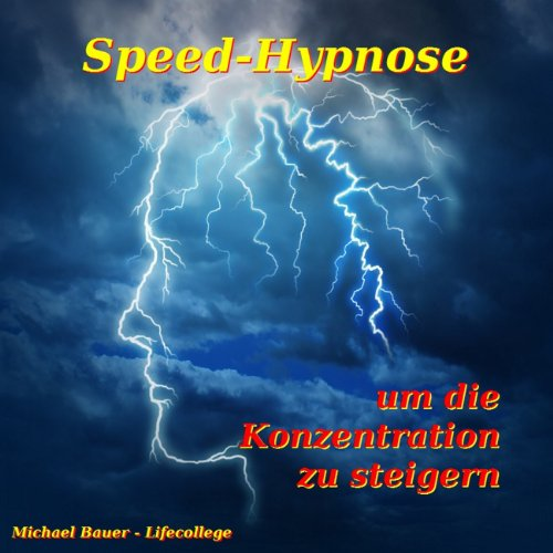 Speed-Hypnose um die Konzentration zu steigern audiobook cover art