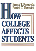How College Affects Students: Findings and Insights from Twenty Years of Research (The Jossey-Bass Higher and Adult Education Series)