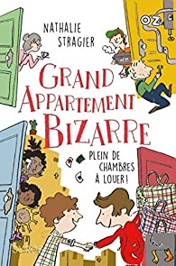 Grand appartement bizarre, tome 1 : Plein de chambres à louer !  par Nathalie Stragier