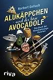 Alukäppchen und der böse Avocadolf: Das Buch der Verschwörungstheorien (German Edition)