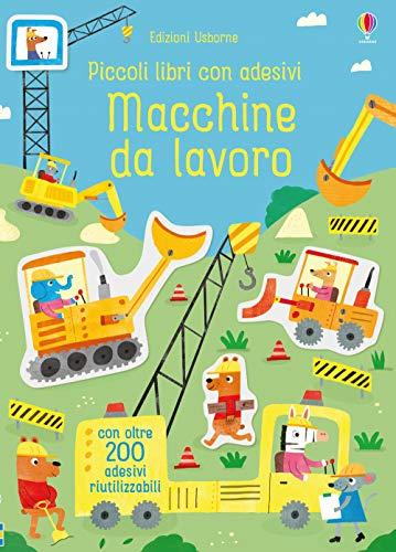 Macchine da lavoro. Piccoli libri con adesivi. Ediz. a colori