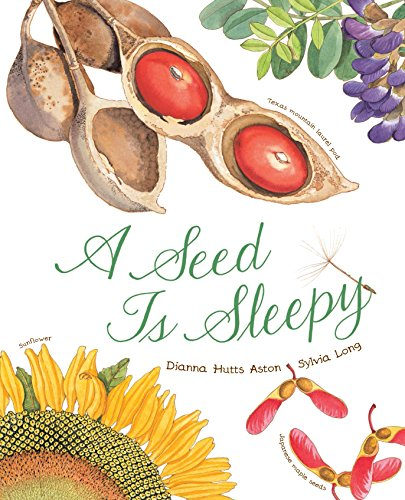 A Seed Is Sleepy: (Nature Books for Kids, Environmental Science for Kids)