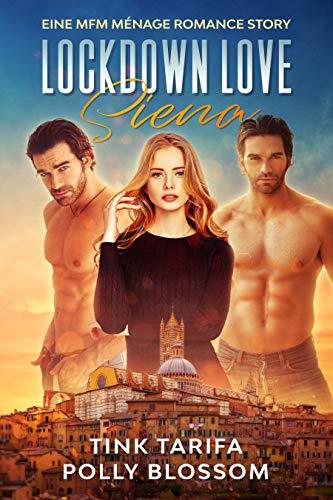 Lockdown Love Siena: Eine MFM Ménage Romance Story