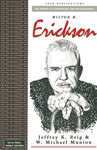 Milton H Erickson (Key Figures in Counselling and Psychotherapy Series)