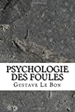 Psychologie des foules - CreateSpace Independent Publishing Platform - 03/06/2017