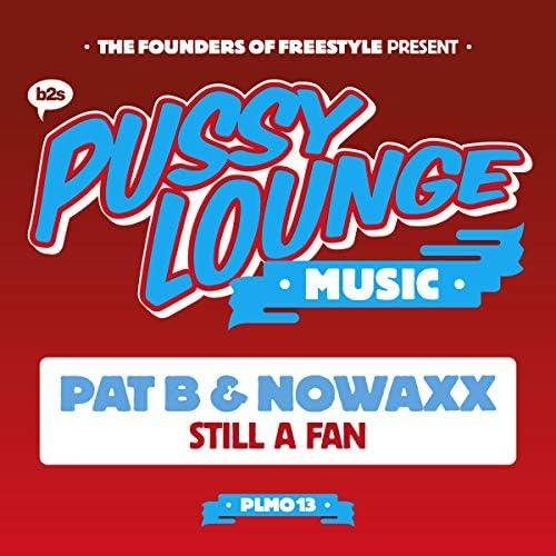 Pat B & Nowaxx