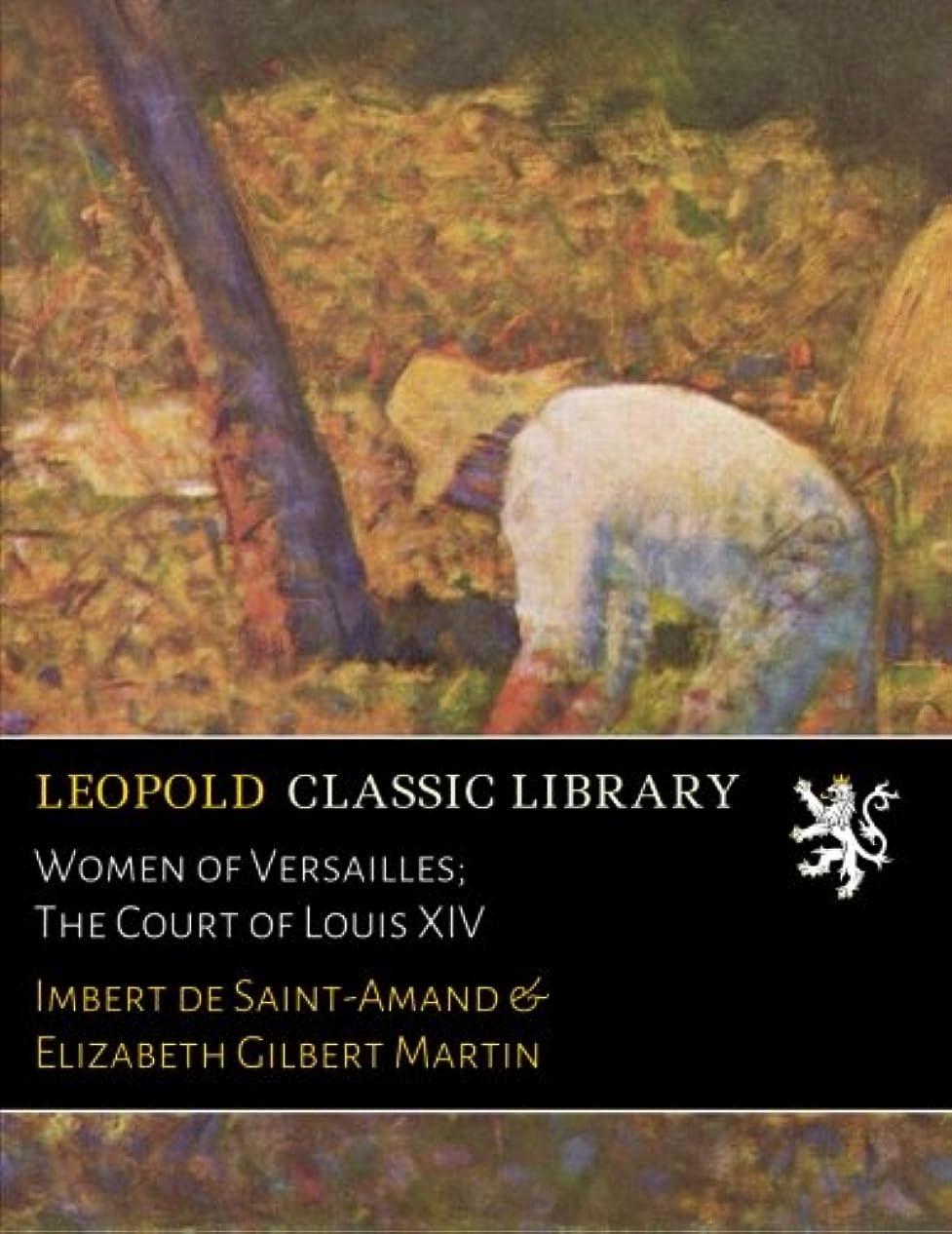 統合する豊かにするサイクロプスWomen of Versailles; The Court of Louis XIV