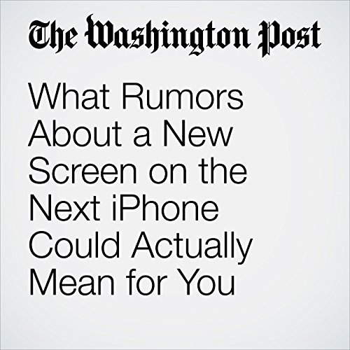 What Rumors About a New Screen on the Next iPhone Could Actually Mean for You copertina