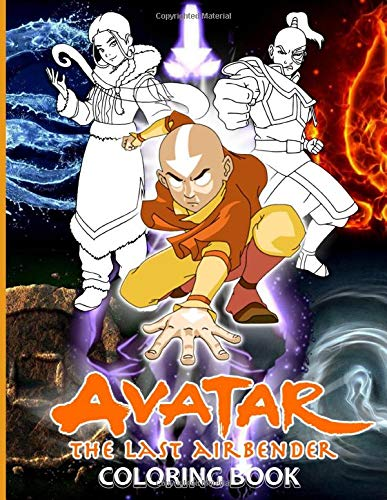 Avatar The Last Airbender Coloring Book: Nice Avatar The Last Airbender Coloring Books For Adults, Teenagers. Cool Images For All Ages