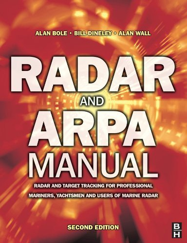 Radar and ARPA Manual: Radar and Target Tracking for Professional Mariners, Yachtsmen and Users of Marine Radar (English Edition)