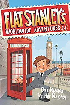 Flat Stanley's Worldwide Adventures #14: On a Mission for Her Majesty by [Jeff Brown, Macky Pamintuan]