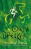 Chronicles of Ancient Darkness: Oath Breaker: Book 5 from the bestselling author of Wolf Brother