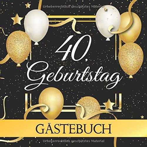 40. Geburtstag Gästebuch: Vintage Gästebuch Album - 40 Jahre Geschenkidee Zum Eintragen und...