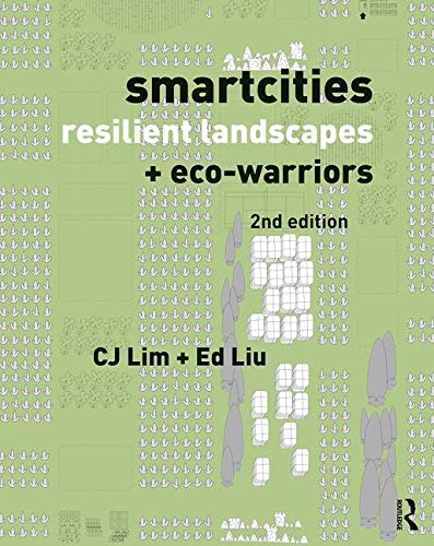 Smartcities, Resilient Landscapes and Eco-Warriors