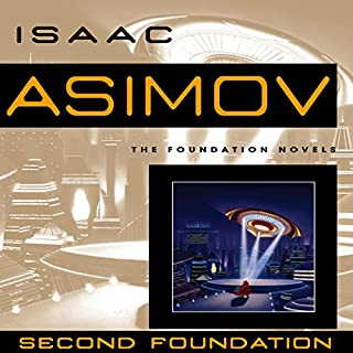 Second Foundation                   By:                                                                                                                                 Isaac Asimov                               Narrated by:                                                                                                                                 Scott Brick                      Length: 9 hrs and 21 mins     4,167 ratings     Overall 4.6