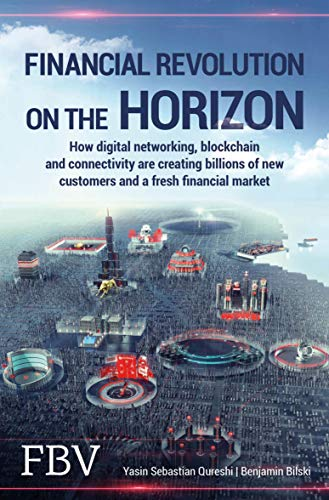 Financial Revolution on the Horizon: How digital networking, blockchain and connectivity are creating billions of new customers and a fresh financial market (English Edition) 🔥
