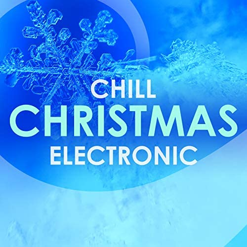 Almost Christmas & Chill Christmas Electronic