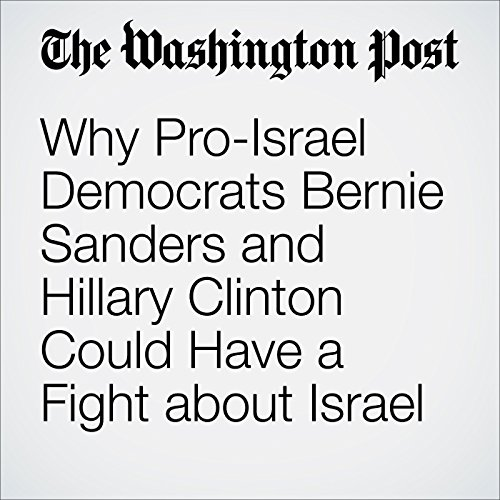 Why Pro-Israel Democrats Bernie Sanders and Hillary Clinton Could Have a Fight about Israel audiobook cover art