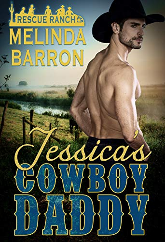 Jessica's Cowboy Daddy (Rescue Ranch Series Book 2)