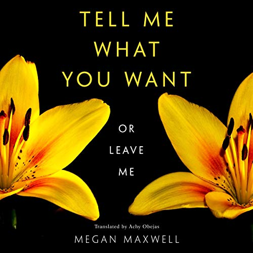 Tell Me What You Want - Or Leave Me cover art