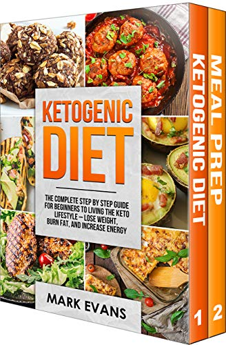Keto Meal Prep: 2 Manuscripts - 70+ Quick and Easy Low Carb Keto Recipes to Burn Fat and Lose Weight Fast & The Complete Guide for Beginner's to Living the Keto Life Style (Ketogenic Diet) 1