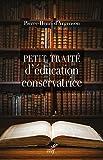 Petit traité d'éducation conservatrice : Parce que le progrès n'est pas là où l'on croit