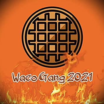 Waco Gang 2021
